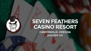 Casino & gambling-themed header image for Barons Bus Charter service to Seven Feathers Casino Resort in Canyonville, Oregon. Please call 5418391111 to contact the casino directly.)