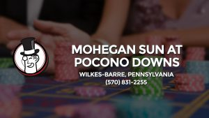 Casino & gambling-themed header image for Barons Bus Charter service to Mohegan Sun At Pocono Downs in Wilkes-barre, Pennsylvania. Please call 5708312255 to contact the casino directly.)