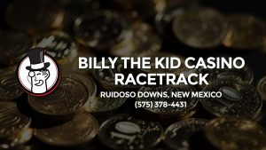 Casino & gambling-themed header image for Barons Bus Charter service to Billy The Kid Casino Racetrack in Ruidoso Downs, New Mexico. Please call 5753784431 to contact the casino directly.)