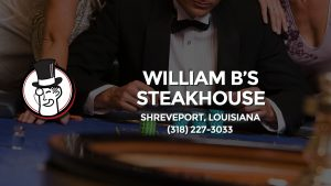 Casino & gambling-themed header image for Barons Bus Charter service to William B's Steakhouse in Shreveport, Louisiana. Please call 3182273033 to contact the casino directly.)