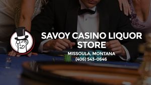 Casino & gambling-themed header image for Barons Bus Charter service to Savoy Casino Liquor Store in Missoula, Montana. Please call 4065430646 to contact the casino directly.)
