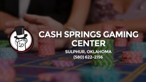 Casino & gambling-themed header image for Barons Bus Charter service to Cash Springs Gaming Center in Sulphur, Oklahoma. Please call 5806222156 to contact the casino directly.)