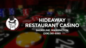 Casino & gambling-themed header image for Barons Bus Charter service to Hideaway Restaurant Casino in Shoreline, Washington. Please call 2063619393 to contact the casino directly.)