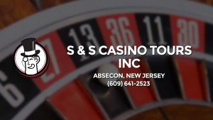 Casino & gambling-themed header image for Barons Bus Charter service to S & S Casino Tours Inc in Absecon, New Jersey. Please call 6096412523 to contact the casino directly.)