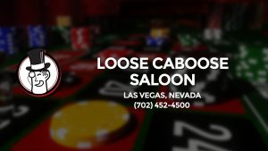 Casino & gambling-themed header image for Barons Bus Charter service to Loose Caboose Saloon in Las Vegas, Nevada. Please call 7024524500 to contact the casino directly.)