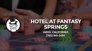 Casino & gambling-themed header image for Barons Bus Charter service to Hotel At Fantasy Springs in Indio, California. Please call 7603452450 to contact the casino directly.)