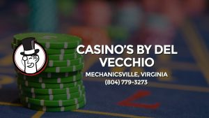 Casino & gambling-themed header image for Barons Bus Charter service to Casino's By Del Vecchio in Mechanicsville, Virginia. Please call 8047793273 to contact the casino directly.)
