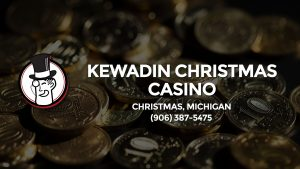Casino & gambling-themed header image for Barons Bus Charter service to Kewadin Christmas Casino in Christmas, Michigan. Please call 9063875475 to contact the casino directly.)