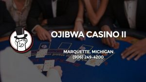 Casino & gambling-themed header image for Barons Bus Charter service to Ojibwa Casino Ii in Marquette, Michigan. Please call 9062494200 to contact the casino directly.)