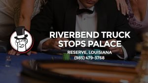 Casino & gambling-themed header image for Barons Bus Charter service to Riverbend Truck Stops Palace in Reserve, Louisiana. Please call 9854793768 to contact the casino directly.)
