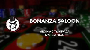Casino & gambling-themed header image for Barons Bus Charter service to Bonanza Saloon in Virginia City, Nevada. Please call 7758470655 to contact the casino directly.)