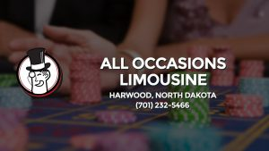 Casino & gambling-themed header image for Barons Bus Charter service to All Occasions Limousine in Harwood, North Dakota. Please call 7012325466 to contact the casino directly.)