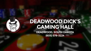 Casino & gambling-themed header image for Barons Bus Charter service to Deadwood Dick's Gaming Hall in Deadwood, South Dakota. Please call 6055783224 to contact the casino directly.)