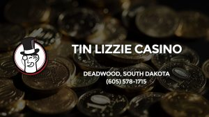 Casino & gambling-themed header image for Barons Bus Charter service to Tin Lizzie Casino in Deadwood, South Dakota. Please call 6055781715 to contact the casino directly.)