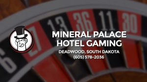 Casino & gambling-themed header image for Barons Bus Charter service to Mineral Palace Hotel Gaming in Deadwood, South Dakota. Please call 6055782036 to contact the casino directly.)