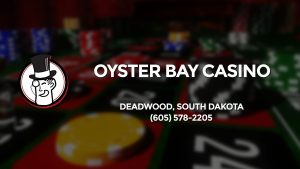 Casino & gambling-themed header image for Barons Bus Charter service to Oyster Bay Casino in Deadwood, South Dakota. Please call 6055782205 to contact the casino directly.)