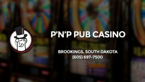 Casino & gambling-themed header image for Barons Bus Charter service to P'n'p Pub Casino in Brookings, South Dakota. Please call 6056977500 to contact the casino directly.)