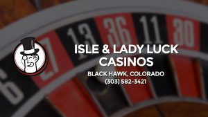 Casino & gambling-themed header image for Barons Bus Charter service to Isle & Lady Luck Casinos in Black Hawk, Colorado. Please call 3035823421 to contact the casino directly.)