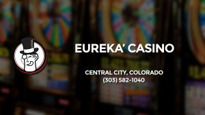 Casino & gambling-themed header image for Barons Bus Charter service to Eureka' Casino in Central City, Colorado. Please call 3035821040 to contact the casino directly.)