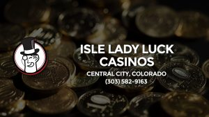 Casino & gambling-themed header image for Barons Bus Charter service to Isle Lady Luck Casinos in Central City, Colorado. Please call 3035829163 to contact the casino directly.)