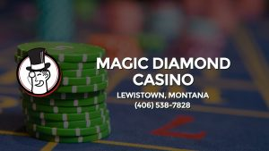Casino & gambling-themed header image for Barons Bus Charter service to Magic Diamond Casino in Lewistown, Montana. Please call 4065387828 to contact the casino directly.)
