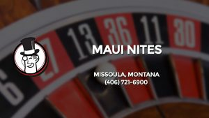 Casino & gambling-themed header image for Barons Bus Charter service to Maui Nites in Missoula, Montana. Please call 4067216900 to contact the casino directly.)