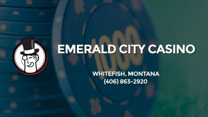Casino & gambling-themed header image for Barons Bus Charter service to Emerald City Casino in Whitefish, Montana. Please call 4068632920 to contact the casino directly.)