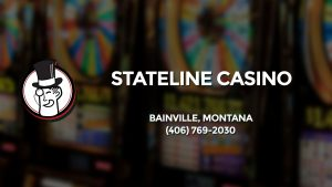 Casino & gambling-themed header image for Barons Bus Charter service to Stateline Casino in Bainville, Montana. Please call 4067692030 to contact the casino directly.)