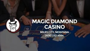 Casino & gambling-themed header image for Barons Bus Charter service to Magic Diamond Casino in Miles City, Montana. Please call 4062324564 to contact the casino directly.)