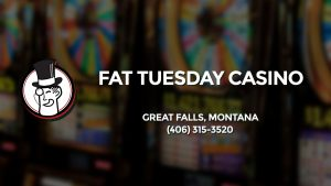 Casino & gambling-themed header image for Barons Bus Charter service to Fat Tuesday Casino in Great Falls, Montana. Please call 4063153520 to contact the casino directly.)