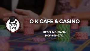 Casino & gambling-themed header image for Barons Bus Charter service to O K Cafe & Casino in Regis, Montana. Please call 4066492742 to contact the casino directly.)