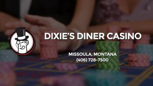 Casino & gambling-themed header image for Barons Bus Charter service to Dixie's Diner Casino in Missoula, Montana. Please call 4067287500 to contact the casino directly.)