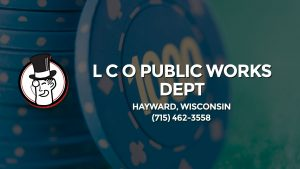 Casino & gambling-themed header image for Barons Bus Charter service to L C O Public Works Dept in Hayward, Wisconsin. Please call 7154623558 to contact the casino directly.)