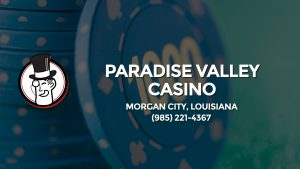 Casino & gambling-themed header image for Barons Bus Charter service to Paradise Valley Casino in Morgan City, Louisiana. Please call 9852214367 to contact the casino directly.)