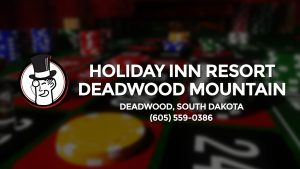 Casino & gambling-themed header image for Barons Bus Charter service to Holiday Inn Resort Deadwood Mountain in Deadwood, South Dakota. Please call 6055590386 to contact the casino directly.)
