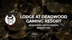 Casino & gambling-themed header image for Barons Bus Charter service to Lodge At Deadwood Gaming Resort in Deadwood, South Dakota. Please call 6055712131 to contact the casino directly.)