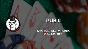 Casino & gambling-themed header image for Barons Bus Charter service to Pub Ii in Grafton, West Virginia. Please call 3042659105 to contact the casino directly.)