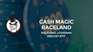 Casino & gambling-themed header image for Barons Bus Charter service to Cash Magic Raceland in Raceland, Louisiana. Please call 9855378717 to contact the casino directly.)