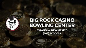 Casino & gambling-themed header image for Barons Bus Charter service to Big Rock Casino Bowling Center in Espanola, New Mexico. Please call 5057470059 to contact the casino directly.)