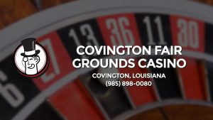 Casino & gambling-themed header image for Barons Bus Charter service to Covington Fair Grounds Casino in Covington, Louisiana. Please call 9858980080 to contact the casino directly.)