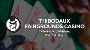 Casino & gambling-themed header image for Barons Bus Charter service to Thibodaux Fairgrounds Casino in Thibodaux, Louisiana. Please call 9854465557 to contact the casino directly.)