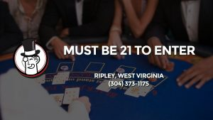Casino & gambling-themed header image for Barons Bus Charter service to Must Be 21 To Enter in Ripley, West Virginia. Please call 3043731175 to contact the casino directly.)
