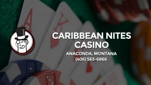 Casino & gambling-themed header image for Barons Bus Charter service to Caribbean Nites Casino in Anaconda, Montana. Please call 4065636866 to contact the casino directly.)