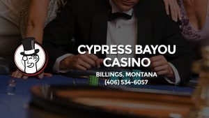 Casino & gambling-themed header image for Barons Bus Charter service to Cypress Bayou Casino in Billings, Montana. Please call 4065346057 to contact the casino directly.)
