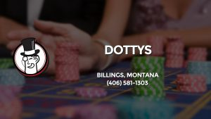 Casino & gambling-themed header image for Barons Bus Charter service to Dottys in Billings, Montana. Please call 4065811303 to contact the casino directly.)