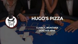 Casino & gambling-themed header image for Barons Bus Charter service to Hugo's Pizza in Clancy, Montana. Please call 4064494846 to contact the casino directly.)