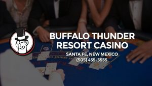 Casino & gambling-themed header image for Barons Bus Charter service to Buffalo Thunder Resort Casino in Santa Fe, New Mexico. Please call 5054555555 to contact the casino directly.)