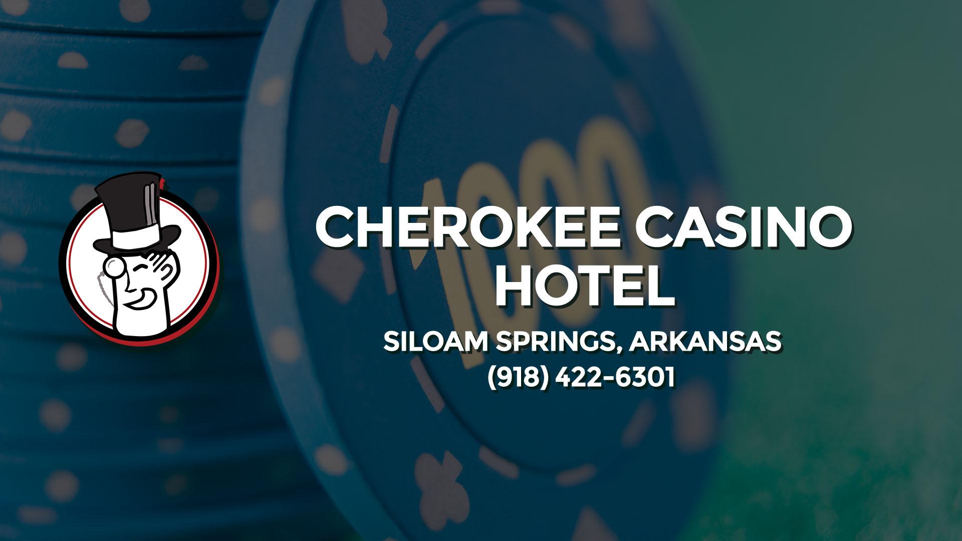 CHEROKEE CASINO  HOTEL SILOAM SPRINGS AR