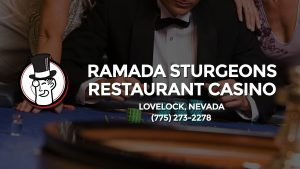 Casino & gambling-themed header image for Barons Bus Charter service to Ramada Sturgeons Restaurant Casino in Lovelock, Nevada. Please call 7752732278 to contact the casino directly.)