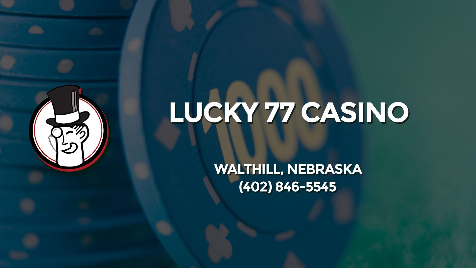 LUCKY 77 CASINO WALTHILL NE